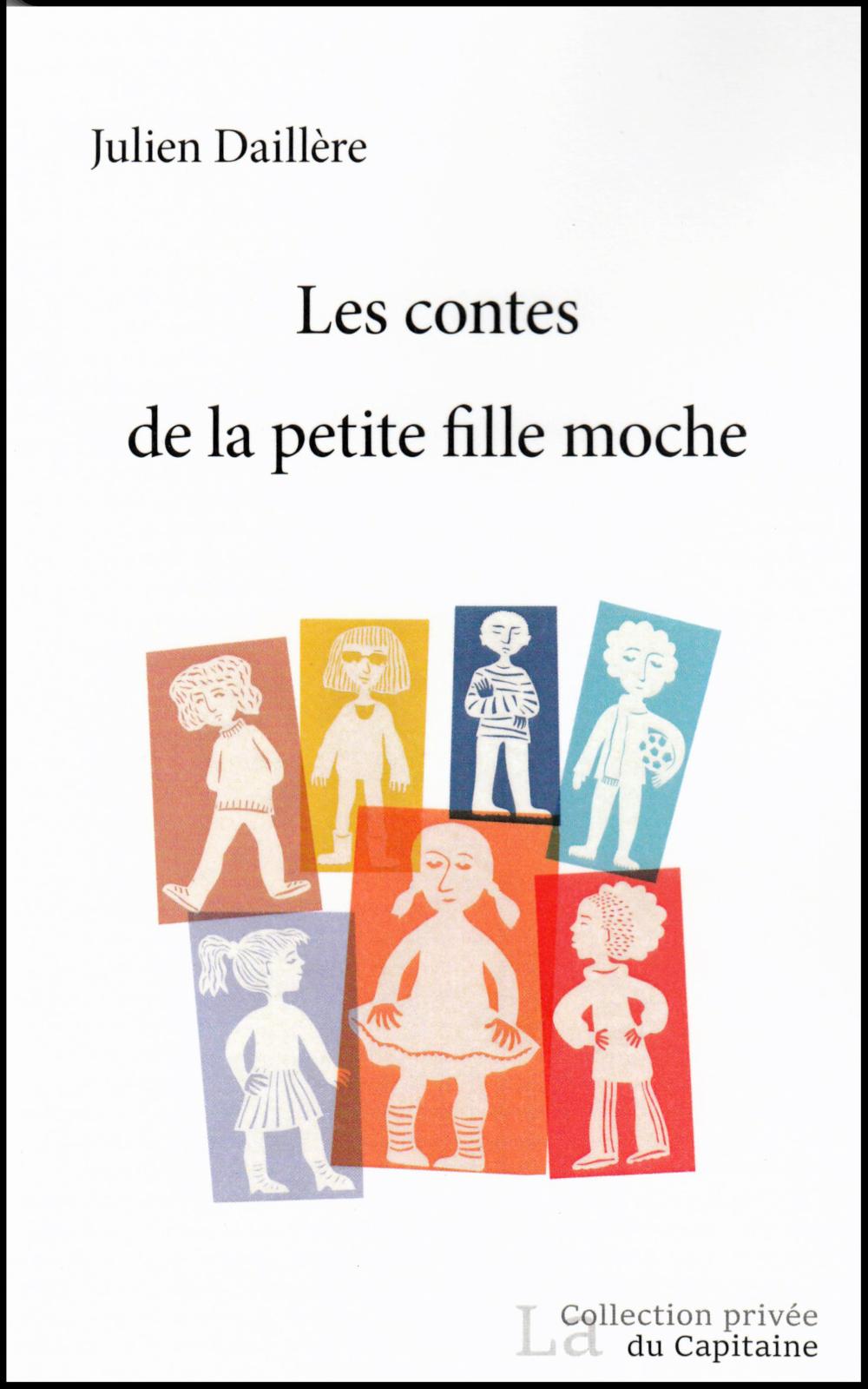 Les contes de la petite fille moche, de Julien Daillère